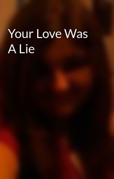 Your Love Was A Lie by salina199562