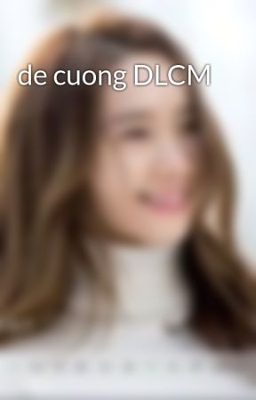 de cuong DLCM by kyo_91st