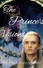 The Prince's Visions by Havecouragebkind