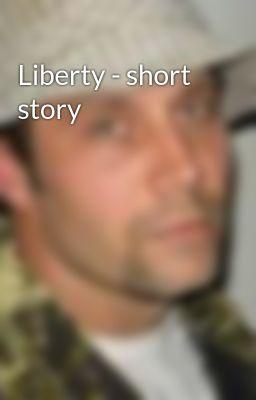 Liberty - short story