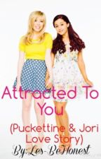 Attracted To You (Puckettine and Jori Love Story) by Vamily4Ever