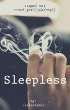 Sleepless (HIATUS) by catisafaker