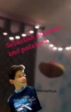 Sebastian olzanski and potato<3 by whitesidesftseb