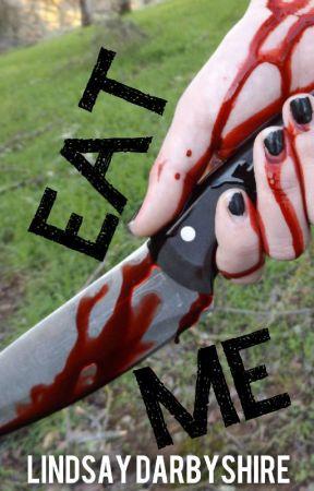 Eat Me by LindsayDarbyshire