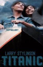 Titanic (Larry Stylinson) by _shippinglarry_