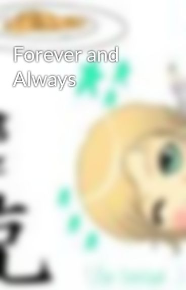 Forever and Always by deviled_angel18