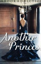 Another Princess (3.5 in The Selection Fanfiction Series) by yabookaddiction
