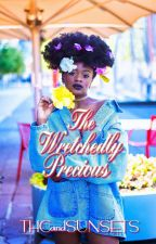 The Wretchedly Precious {Teacher/Student} by THCandSUNSETS