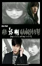 Oh My! He is My Gangster (my enemy or my lover ?) by MisTupidcupid