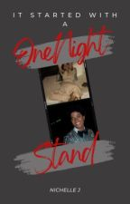 It Started With A One Night Stand by Mjs-daughter