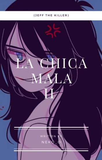 la chica mala 2 [jeff the killer y tu]