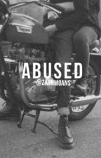 Abused • z.m. by zaynmoans