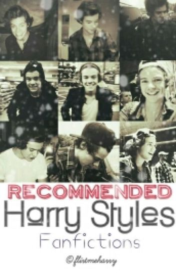 Recommended Harry Styles Fanfictions
