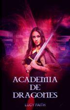 La Academia de Dragones   by SilverFaith46