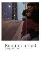 Encountered: Chocolate Emergency One Shot by kamyawrites