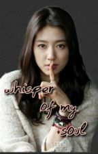 Whisper Of My Soul (Mong Family Fanfic) by TrueSONE__