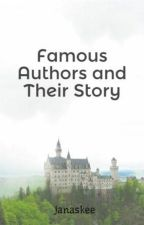 Famous Authors and Their Story by janaskee