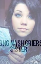 Being Nash Griers sister (editing) by unicornsarah7