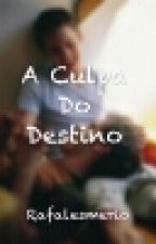 A Culpa Do Destino ( Romance Gay ) by Rafalesmerio