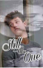 Still The One || Cameron Dallas Love Story by CloudChaser_xx