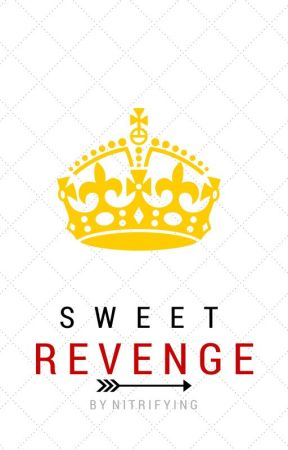Sweet Revenge [On Hold] by ambiient