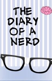 The Diary Of A Nerd (Paused) by Princess_Khushi