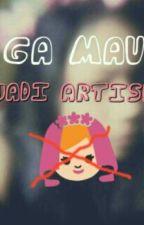 GA MAU JADI ARTIS by DeaHaralandea