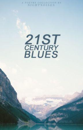 21st century blues || poetry rants by NightNoises