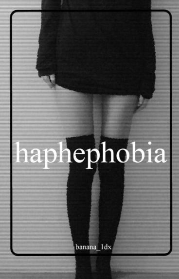 haphephobia. 》hs ✔