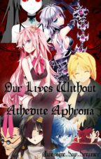 Our Lives Without Athedite Aphrona (HxH/Hunter x Hunter fanfic) by Awesome_Day_Dreamer