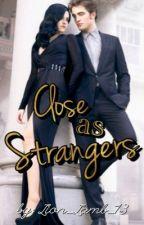 Close as Strangers (TwilightFanFic) by Lion_Lamb_13