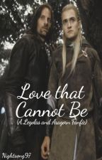 Love That Cannot Be (A Legolas and Aragorn story) by Nightsong97