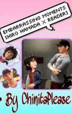 Embarrassing Moments [Hiro Hamada x Reader] by ChinitaPlease
