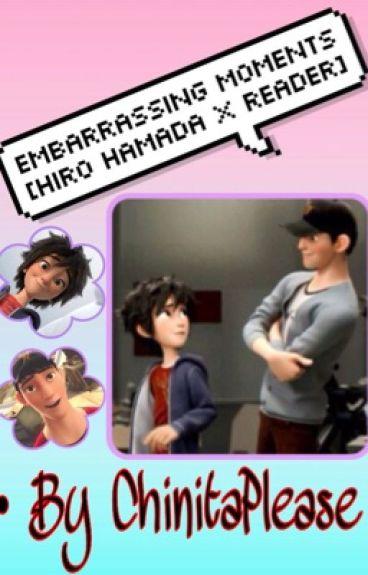 Embarrassing Moments [Hiro Hamada x Reader]