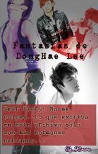 Fantasias - Diario de Donghae Lee[EunHae] +18 by SjKirara