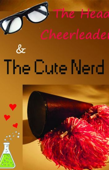 Cheerleader Dating a nerd