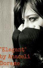 """""""Elegant"""" by Anaceli Dorame by purplecornchip"""