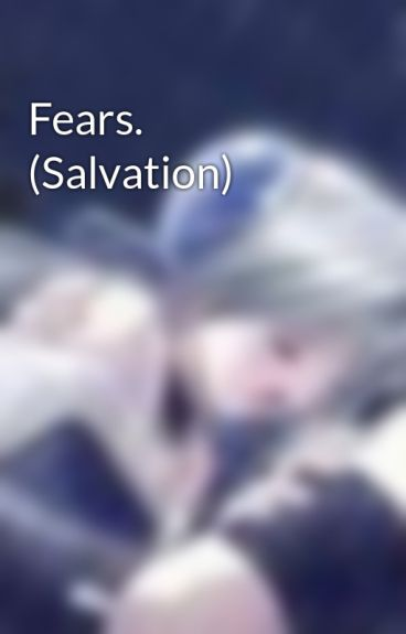 Fears. (Salvation) by Baueros
