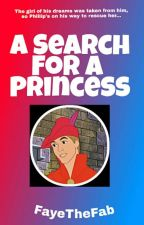 A Search For A Princess by FayeTheFab