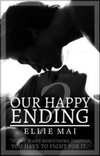 Our Happy Ending? [#2] by EmmaNorman_