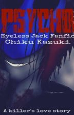 Psycho [Eyeless jack fanfic] by Yukino-Kami