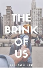 The Brink of Us by allison_0110