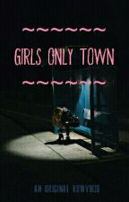 Girls Only Town by RowyB03