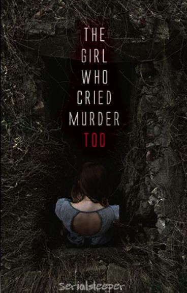 The girl who cried murder too