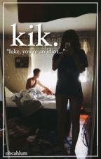 kik ➳ l.h. by icedpeachtea
