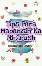 Tips Para Mapansin Ka Ni Crush by misteryosong_author