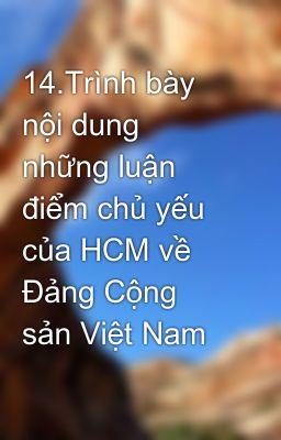 14.Trình bày nội dung những luận điểm chủ yếu của HCM về Đảng Cộng sản Việt Nam