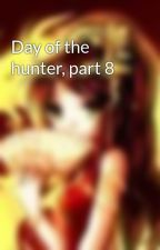 Day of the hunter, part 8 by ladyoflitany