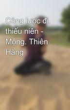 Công lược đi, thiếu niên - Mộng. Thiên Hàng by phuthuy194
