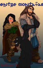 Entre montañas (Thorin) [COMPLETADA] by Dellestar